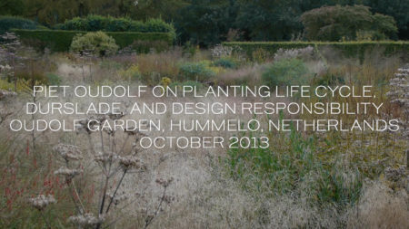 Piet Oudolf on planting life cycle, Durslade, and design responsibility. Oudolf Garden, Hummelo, Netherlands, October 2013.