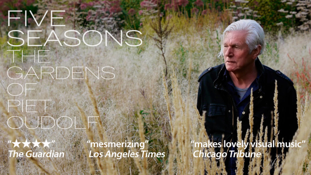 """Five Seasons: The Gardens of Piet Oudolf poster. """"Five Stars""""- The Guardian. """"Mesmerizing"""" - Log Angeles Times. """"Makes lovely visual music"""" - Chicago Tribune."""